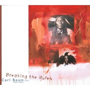 Carl Beam - Breaking the Rules