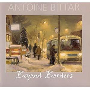 Antoine Bittar - Beyond Borders